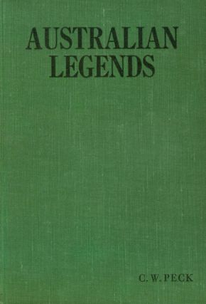 Australian Legends. Tales handed down from the remotest times by the autocthonous inhabitants of our land